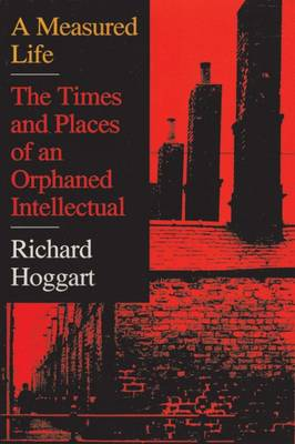 A Measured Life: The Times and Places of an Orphaned Intellectual (Hardback)