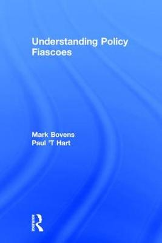 Understanding Policy Fiascoes (Hardback)