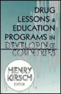 Drug Lessons and Education Programs in Developing Countries (Hardback)