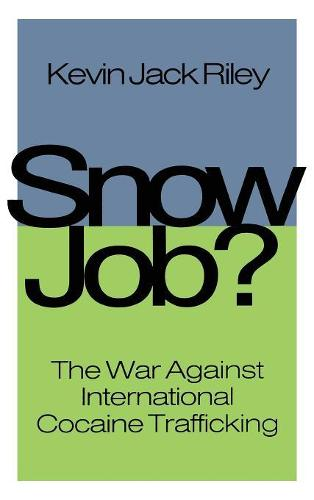 Snow Job: The War Against International Cocaine Trafficking (Hardback)