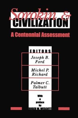 Sorokin and Civilization: A Centennial Assessment (Hardback)