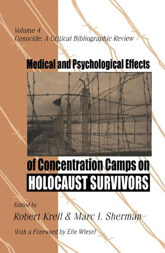 Medical and Psychological Effects of Concentration Camps on Holocaust Survivors - Genocide Studies (Hardback)