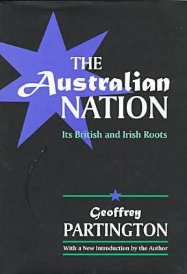 The Australian Nation: Its British and Irish Roots (Hardback)