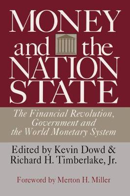 Money and the Nation State: The Financial Revolution, Government and the World Monetary System (Hardback)