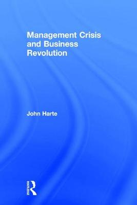 Management Crisis and Business Revolution (Hardback)