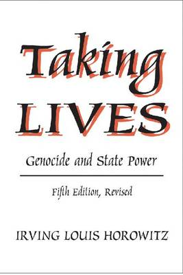Taking Lives: Genocide and State Power (Hardback)