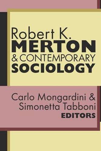 Robert K. Merton and Contemporary Sociology (Hardback)
