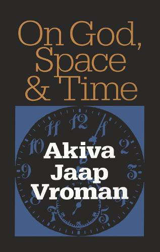 On God, Space, and Time (Hardback)