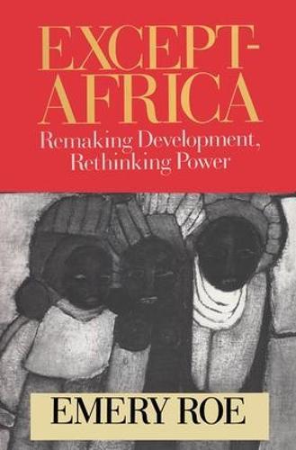 Except-Africa: Remaking Development, Rethinking Power (Hardback)