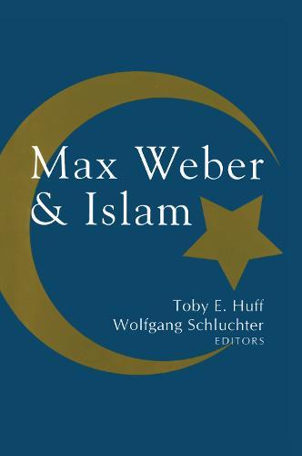 Max Weber and Islam (Hardback)