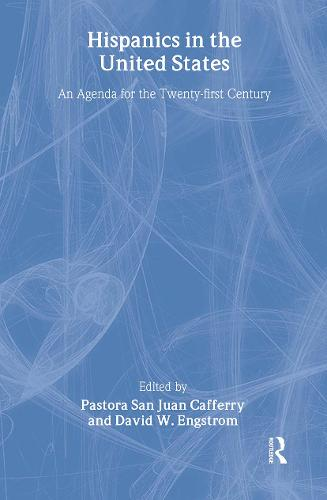 Hispanics in the United States: An Agenda for the Twenty-first Century (Hardback)