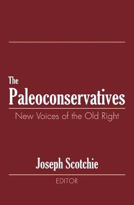 The Paleoconservatives: New Voices of the Old Right (Hardback)