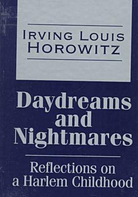Daydreams and Nightmares: Reflections of a Harlem Childhood - Transaction Large Print S. (Hardback)