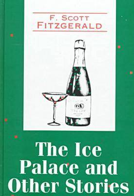 The Ice Palace and Other Stories - Transaction Large Print S. (Hardback)
