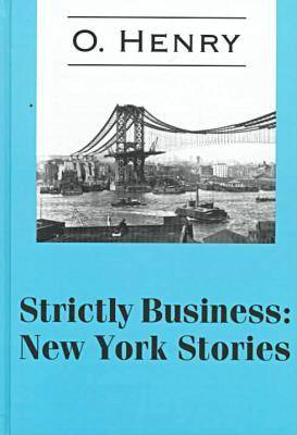 Strictly Business: New York Stories - Transaction Large Print S. (Hardback)