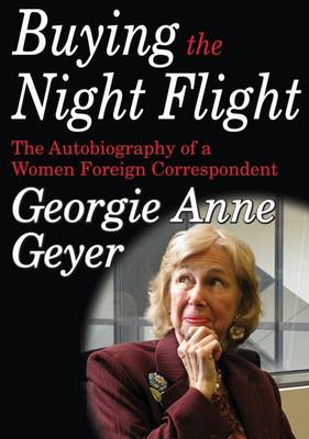Buying the Night Flight: The Autobiography of a Woman Foreign Correspondent - Transaction Large Print S. (Hardback)