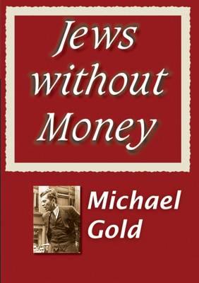 Jews without Money - Transaction Large Print S. (Hardback)