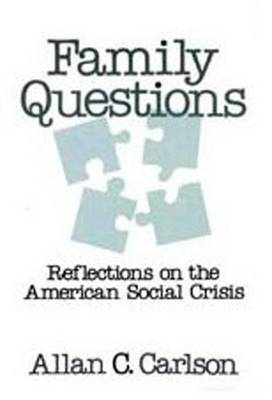 Family Questions: Reflections on the American Social Crisis (Paperback)