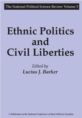 Ethnic Politics and Civil Liberties - National Political Science Review Series (Paperback)