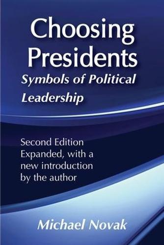Choosing Presidents: Symbols of Political Leadership (Paperback)