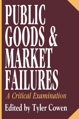 Public Goods and Market Failures: A Critical Examination (Paperback)