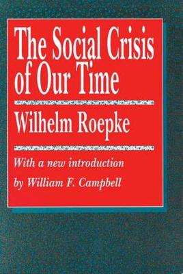 The Social Crisis of Our Time - Library of Conservative Thought (Paperback)