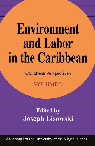 Environment and Labor in the Caribbean (Paperback)