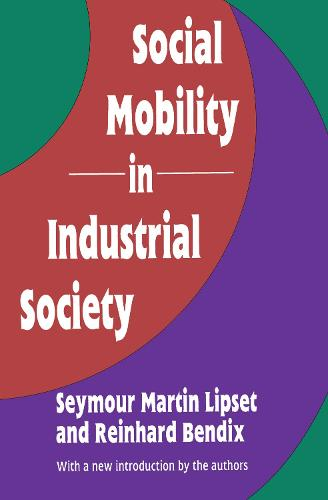 Social Mobility in Industrial Society (Paperback)