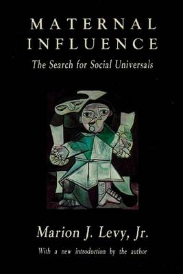 Maternal Influence: The Search for Social Universals (Paperback)