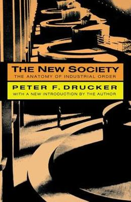 The New Society: The Anatomy of Industrial Order (Paperback)