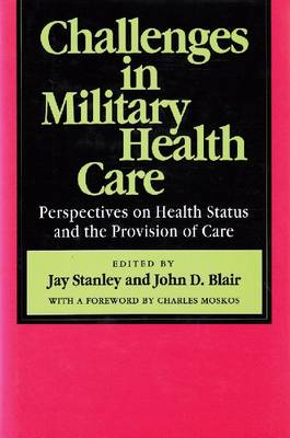 Challenges in Military Health Care: Perspectives on Health Status and Provision of Care (Hardback)
