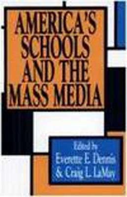 America's Schools and the Mass Media (Paperback)