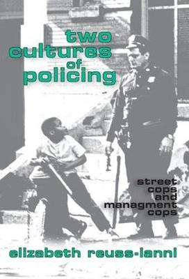 Two Cultures of Policing: Street Cops and Management Cops (Paperback)