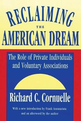 Reclaiming the American Dream: The Role of Private Individuals and Voluntary Associations - Philanthropy & Society (Paperback)