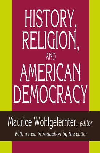 History, Religion, and American Democracy (Paperback)