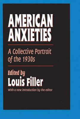 American Anxieties: A Collective Portrait of the 1930s (Paperback)