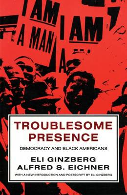 Troublesome Presence: Democracy and Black Americans (Paperback)