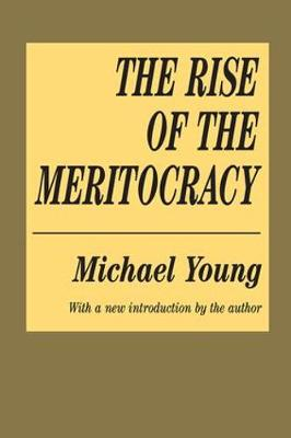 The Rise of the Meritocracy (Paperback)