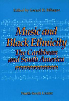 Music and Black Ethnicity: The Caribbean and South America (Paperback)