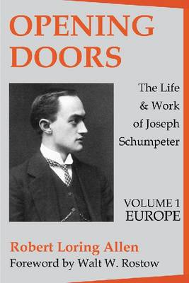 Opening Doors: Life and Work of Joseph Schumpeter: Two Volume Set (Paperback)