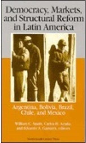 Democracy, Markets and Structural Reform in Latin America (Paperback)