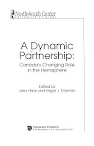 A Dynamic Partnership: Canada's Changing Role in the Americas (Paperback)