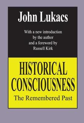 Historical Consciousness: The Remembered Past (Paperback)