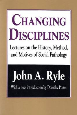 Changing Disciplines: Lectures on the History, Method, and Motives of Social Pathology (Paperback)