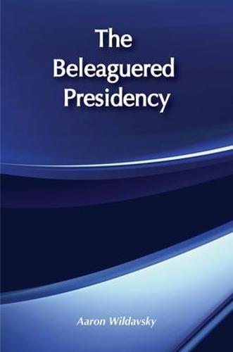 The Beleaguered Presidency (Paperback)