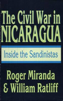 The Civil War in Nicaragua: Inside the Sandinistas (Paperback)