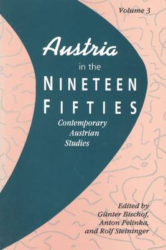 Austria in the Nineteen Fifties - Contemporary Austrian Studies (Paperback)