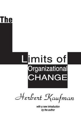 The Limits of Organizational Change - Classics in Organization & Management Series (Paperback)