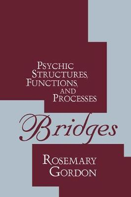 Bridges: Psychic Structures, Functions, and Processes (Paperback)