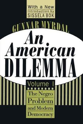 An American Dilemma: The Negro Problem and Modern Democracy, Volume 1 - Black & African-American Studies (Paperback)